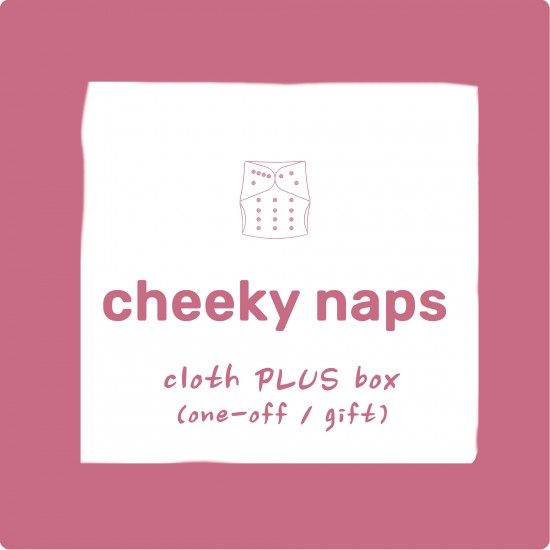 Cheeky Naps - Cloth PLUS Box (One-Off / Gift)